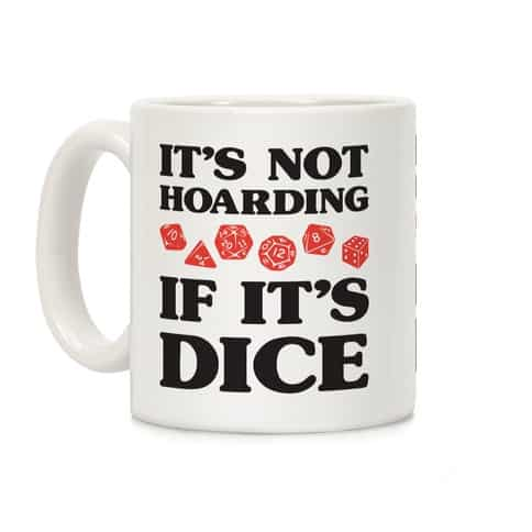 mug11oz whi z1 t it s not hoarding if it s dice dnd Merry Crit-mas to D&D Fans with the Ultimate Gamer Gift List